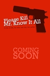Please Kill Mr. Know It All