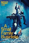 A Small Family Business - National Theatre Live